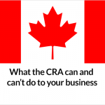What-the-CRA-can-and-can not-do-to-your-business